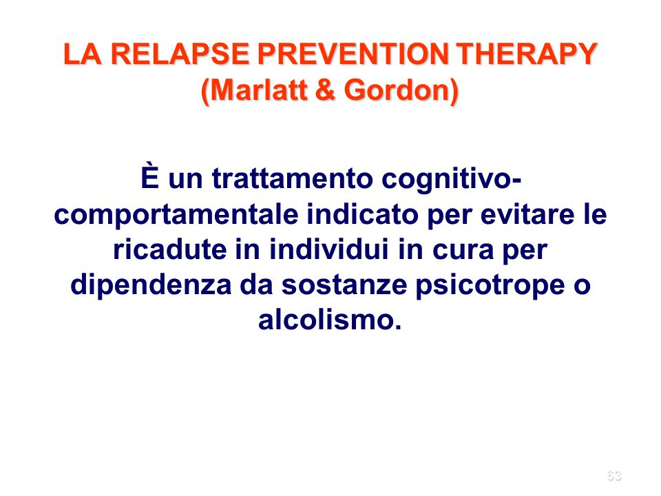 LA RELAPSE PREVENTION THERAPY (Marlatt & Gordon)