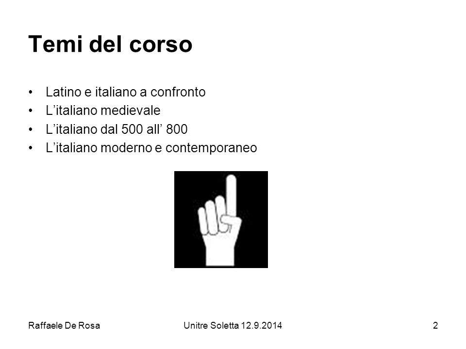 Temi del corso Latino e italiano a confronto L'italiano medievale