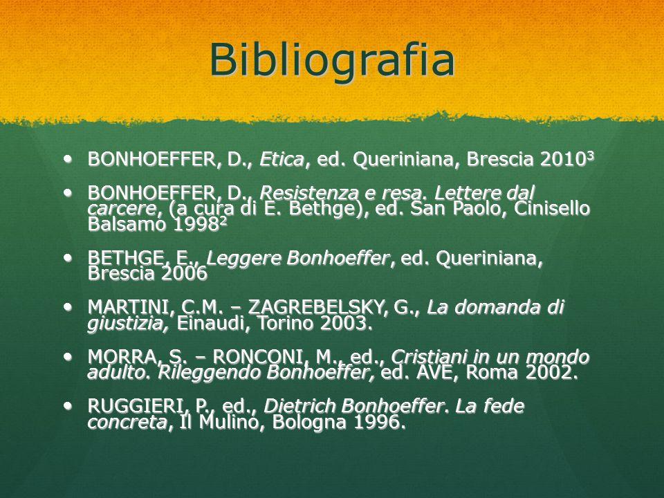 Bibliografia BONHOEFFER, D., Etica, ed. Queriniana, Brescia 20103
