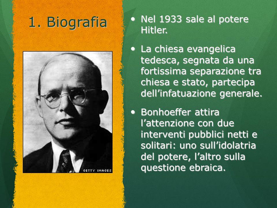 1. Biografia Nel 1933 sale al potere Hitler.