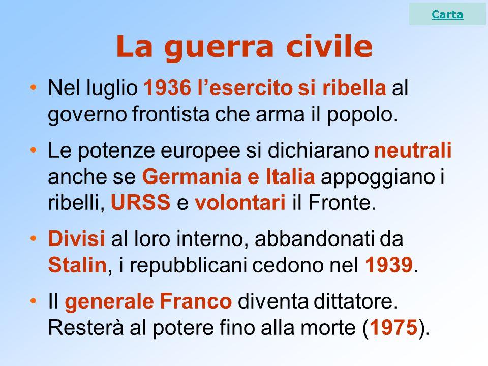 Carta La guerra civile. Nel luglio 1936 l'esercito si ribella al governo frontista che arma il popolo.