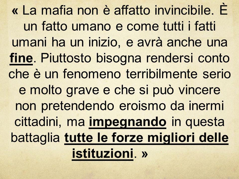 « La mafia non è affatto invincibile