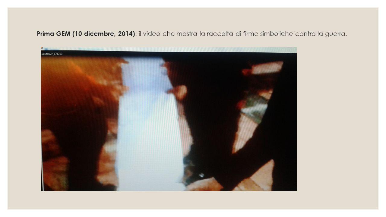Prima GEM (10 dicembre, 2014): il video che mostra la raccolta di firme simboliche contro la guerra.