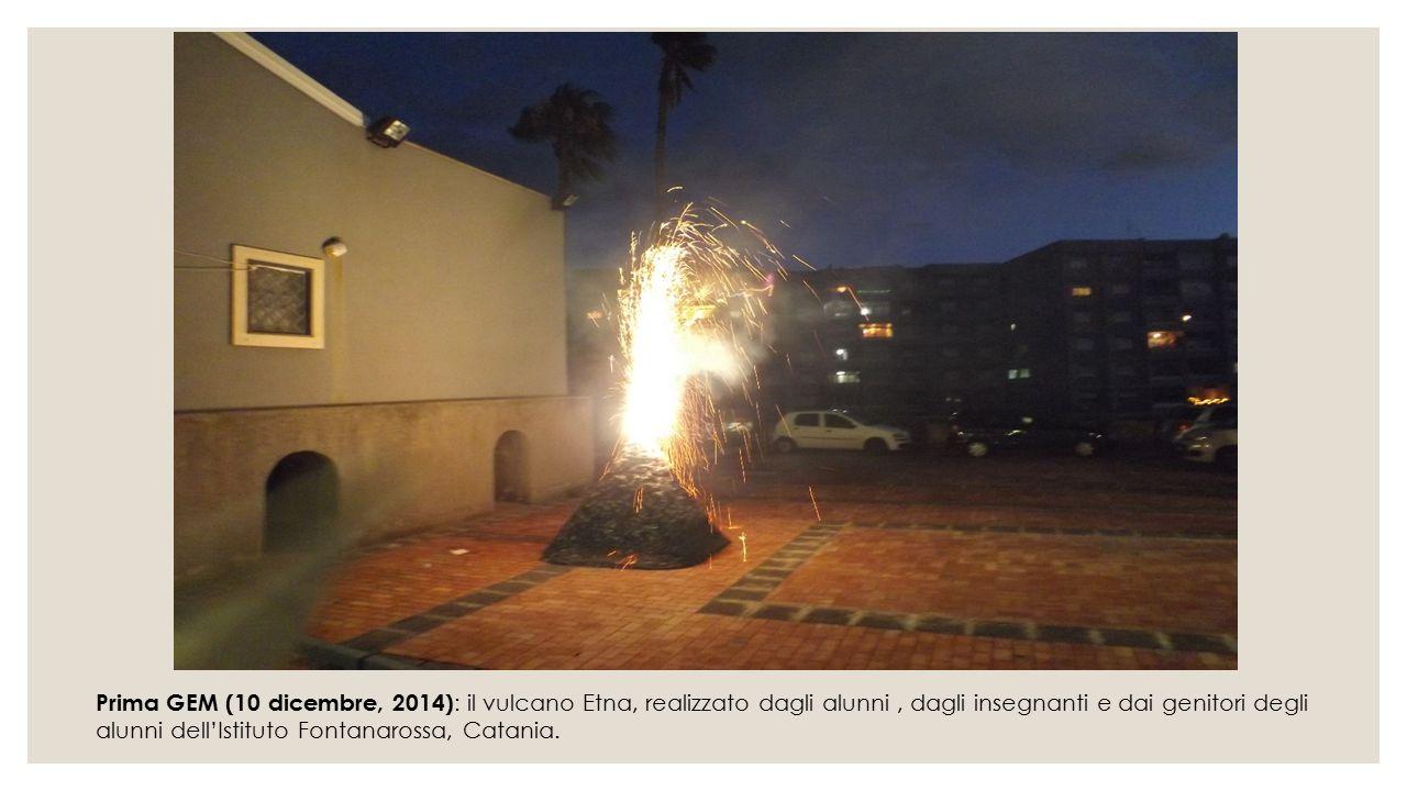 Prima GEM (10 dicembre, 2014): il vulcano Etna, realizzato dagli alunni , dagli insegnanti e dai genitori degli alunni dell'Istituto Fontanarossa, Catania.