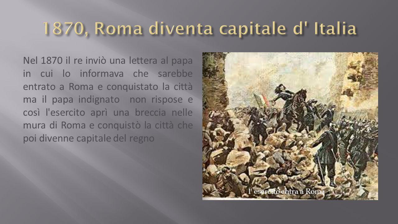1870, Roma diventa capitale d Italia
