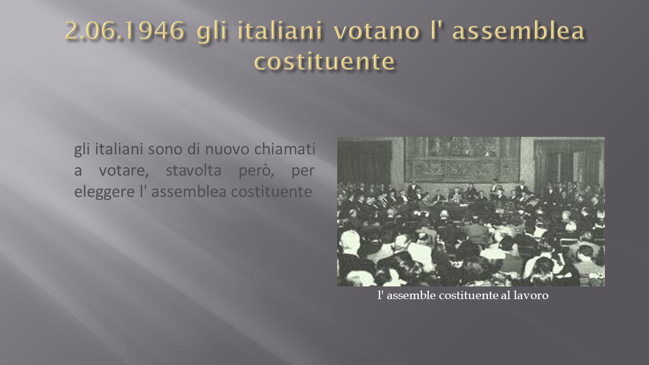 2.06.1946 gli italiani votano l assemblea costituente