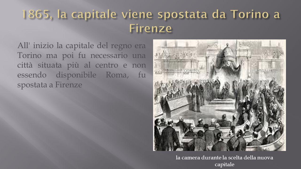 1865, la capitale viene spostata da Torino a Firenze