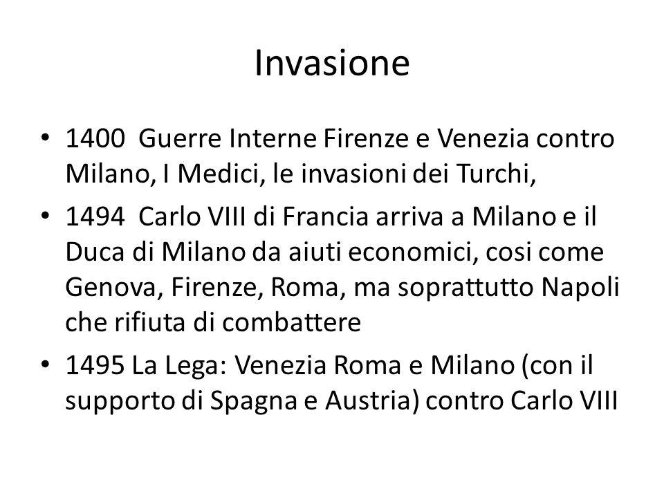Invasione 1400 Guerre Interne Firenze e Venezia contro Milano, I Medici, le invasioni dei Turchi,