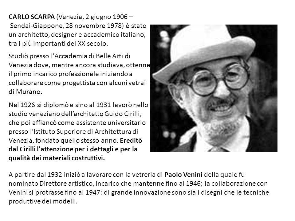 CARLO SCARPA (Venezia, 2 giugno 1906 – Sendai-Giappone, 28 novembre 1978) è stato un architetto, designer e accademico italiano, tra i più importanti del XX secolo.