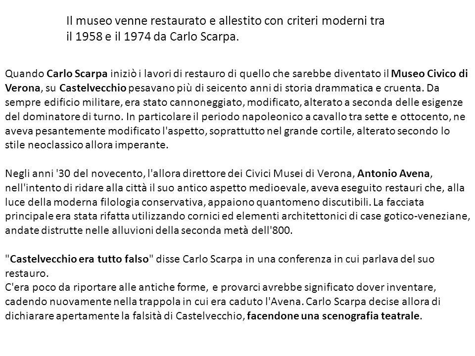 Il museo venne restaurato e allestito con criteri moderni tra il 1958 e il 1974 da Carlo Scarpa.