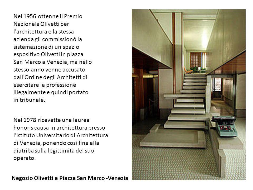 Nel 1956 ottenne il Premio Nazionale Olivetti per l architettura e la stessa azienda gli commissionò la sistemazione di un spazio espositivo Olivetti in piazza San Marco a Venezia, ma nello stesso anno venne accusato dall Ordine degli Architetti di esercitare la professione illegalmente e quindi portato in tribunale.