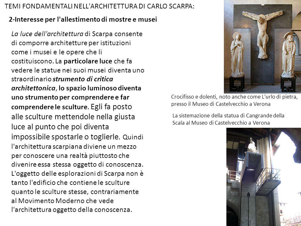 TEMI FONDAMENTALI NELL ARCHITETTURA DI CARLO SCARPA: