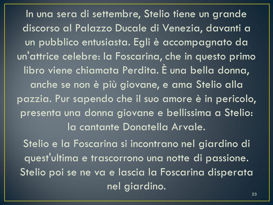 In una sera di settembre, Stelio tiene un grande discorso al Palazzo Ducale di Venezia, davanti a un pubblico entusiasta.