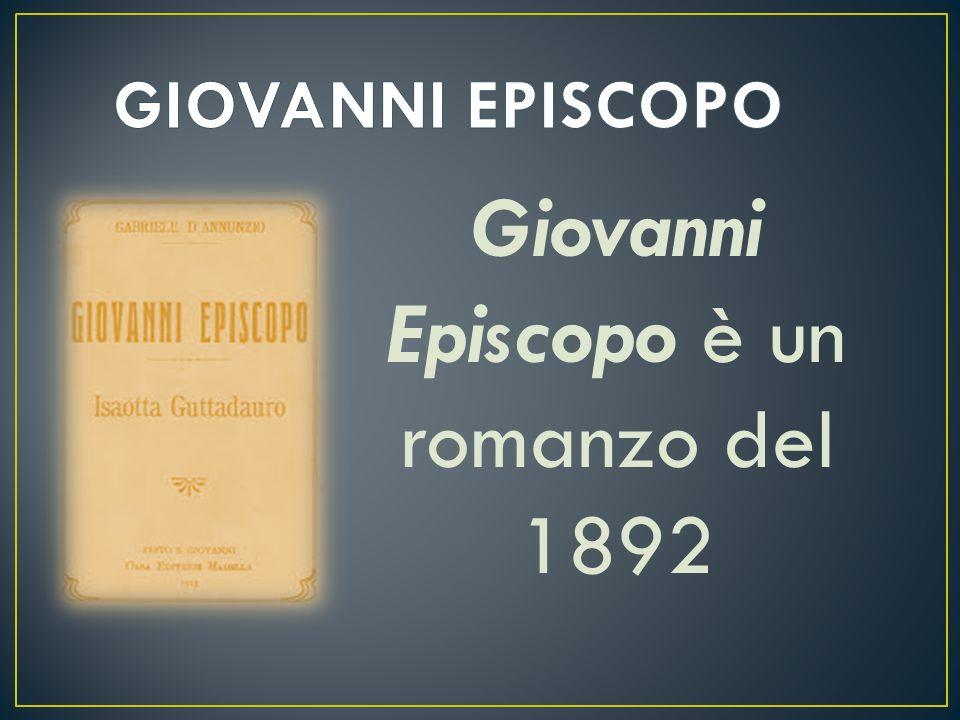 Giovanni Episcopo è un romanzo del 1892