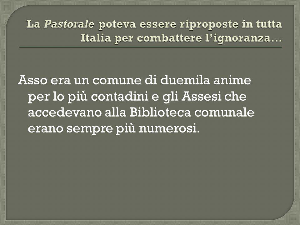 La Pastorale poteva essere riproposte in tutta Italia per combattere l'ignoranza…