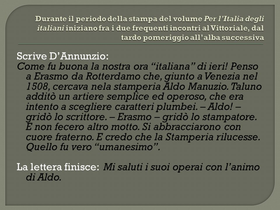 La lettera finisce: Mi saluti i suoi operai con l'animo di Aldo.