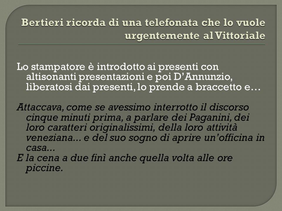 Bertieri ricorda di una telefonata che lo vuole urgentemente al Vittoriale