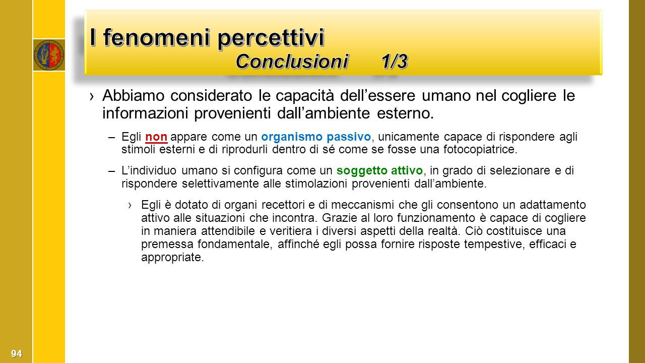 I fenomeni percettivi Conclusioni 1/3