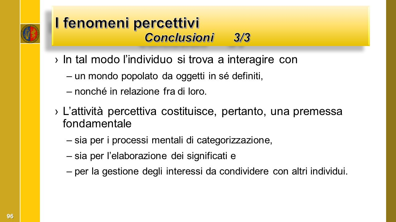 I fenomeni percettivi Conclusioni 3/3