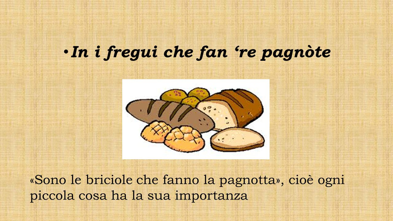 In i fregui che fan 're pagnòte