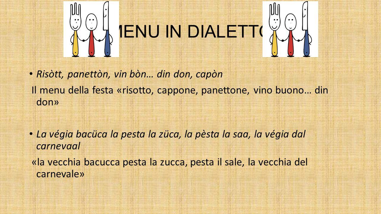 MENU IN DIALETTO Risòtt, panettòn, vin bòn… din don, capòn