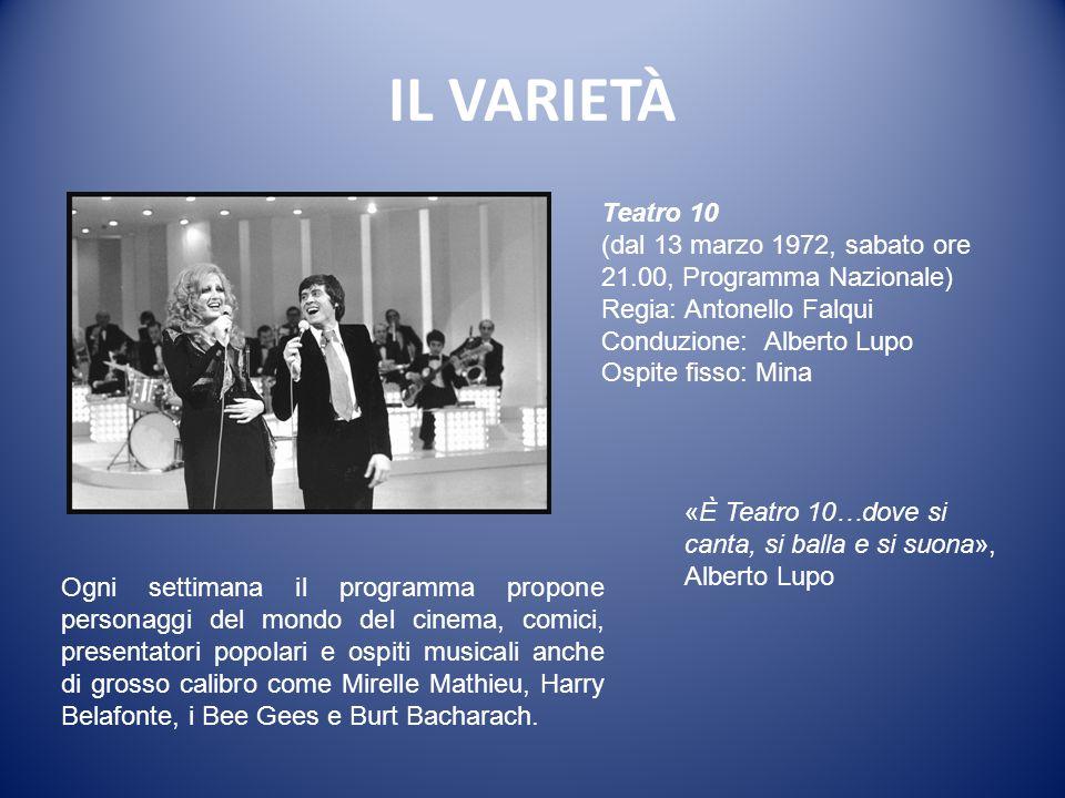 IL VARIETÀ Teatro 10. (dal 13 marzo 1972, sabato ore 21.00, Programma Nazionale) Regia: Antonello Falqui.
