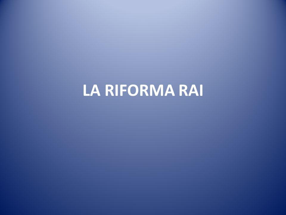 LA RIFORMA RAI