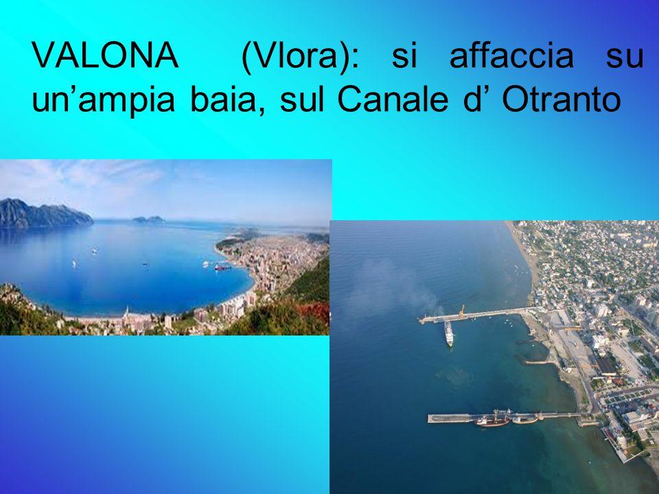 VALONA (Vlora): si affaccia su un'ampia baia, sul Canale d' Otranto