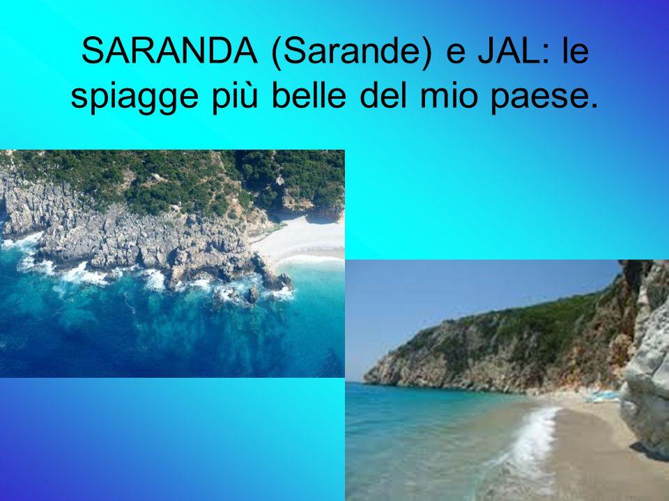 SARANDA (Sarande) e JAL: le spiagge più belle del mio paese.