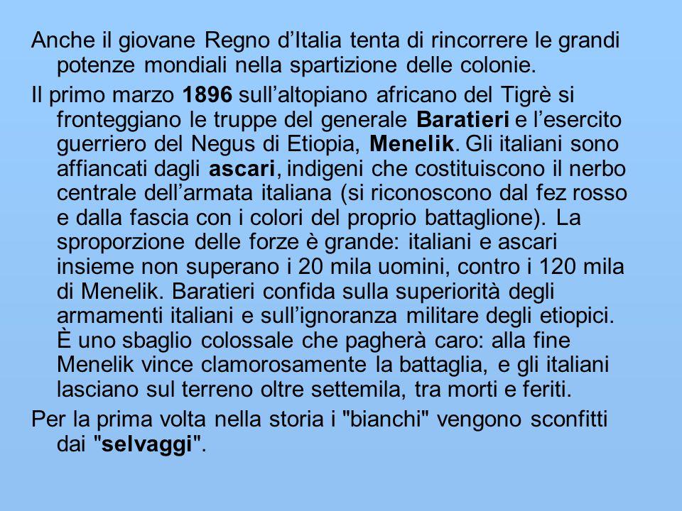 Anche il giovane Regno d'Italia tenta di rincorrere le grandi potenze mondiali nella spartizione delle colonie.