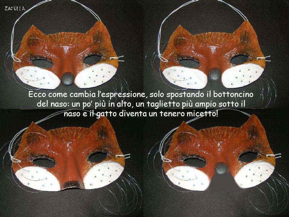 Ecco come cambia l'espressione, solo spostando il bottoncino del naso: un po' più in alto, un taglietto più ampio sotto il naso e il gatto diventa un tenero micetto!