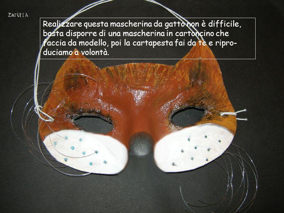 Realizzare questa mascherina da gatto non è difficile, basta disporre di una mascherina in cartoncino che faccia da modello, poi la cartapesta fai da te e ripro-duciamo a volontà.
