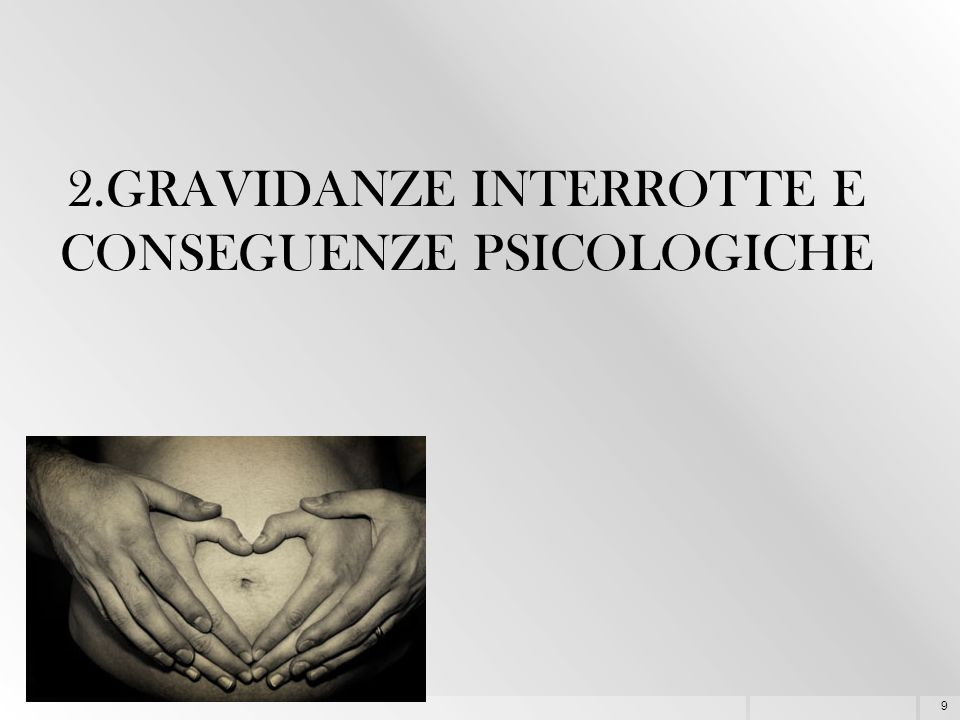 2.GRAVIDANZE INTERROTTE E CONSEGUENZE PSICOLOGICHE