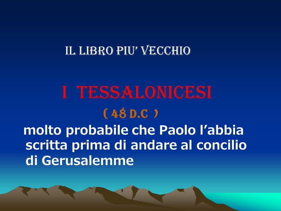 IL LIBRO PIU' VECCHIO I TESSALONICESI.