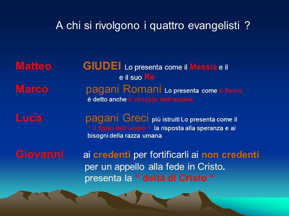 A chi si rivolgono i quattro evangelisti