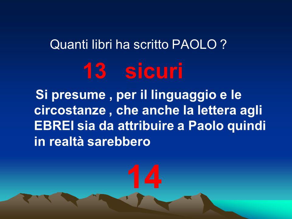 14 Quanti libri ha scritto PAOLO 13 sicuri