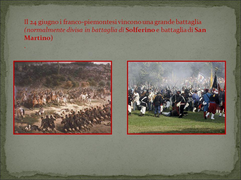 Il 24 giugno i franco-piemontesi vincono una grande battaglia (normalmente divisa in battaglia di Solferino e battaglia di San Martino)