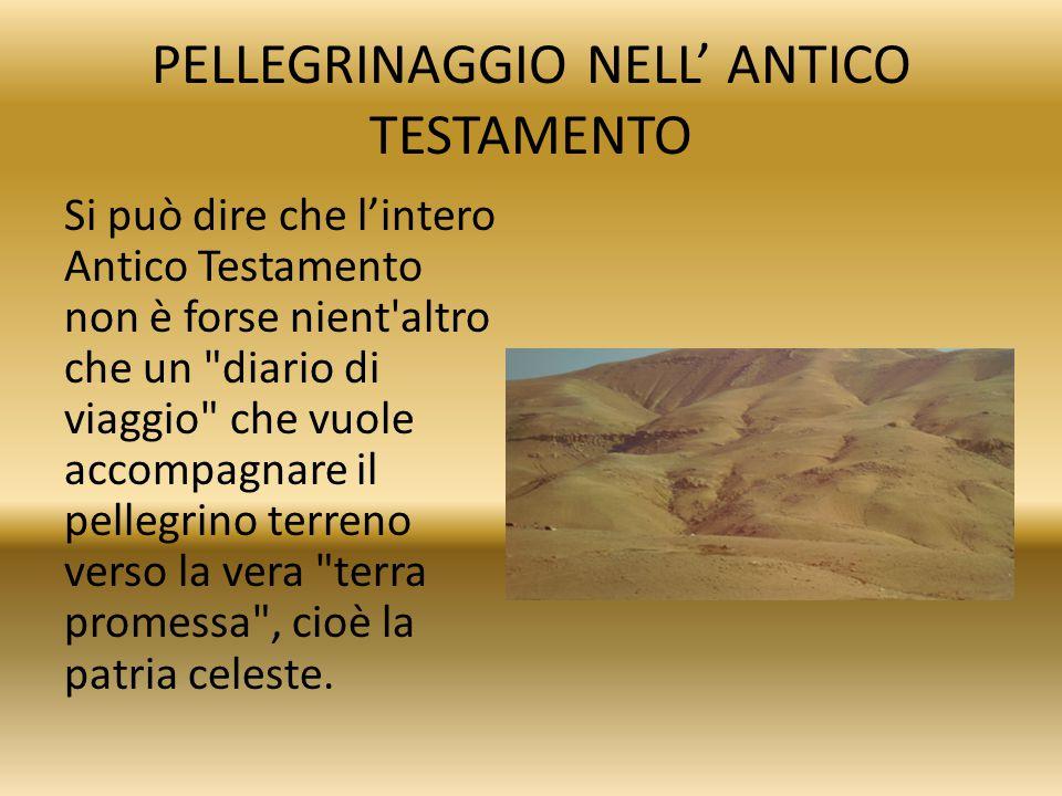 PELLEGRINAGGIO NELL' ANTICO TESTAMENTO