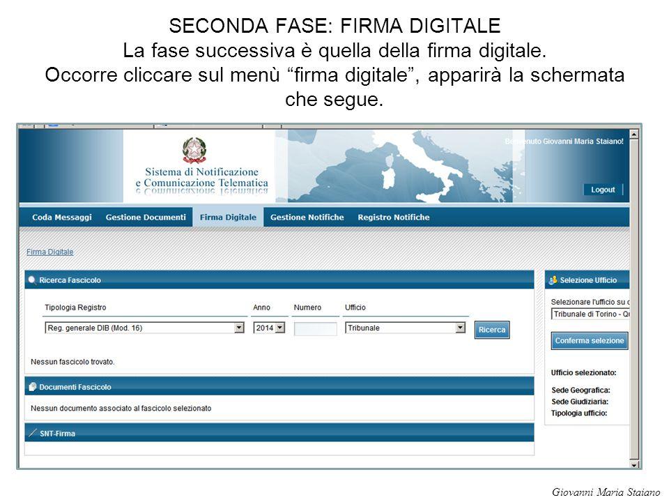SECONDA FASE: FIRMA DIGITALE La fase successiva è quella della firma digitale. Occorre cliccare sul menù firma digitale , apparirà la schermata che segue.
