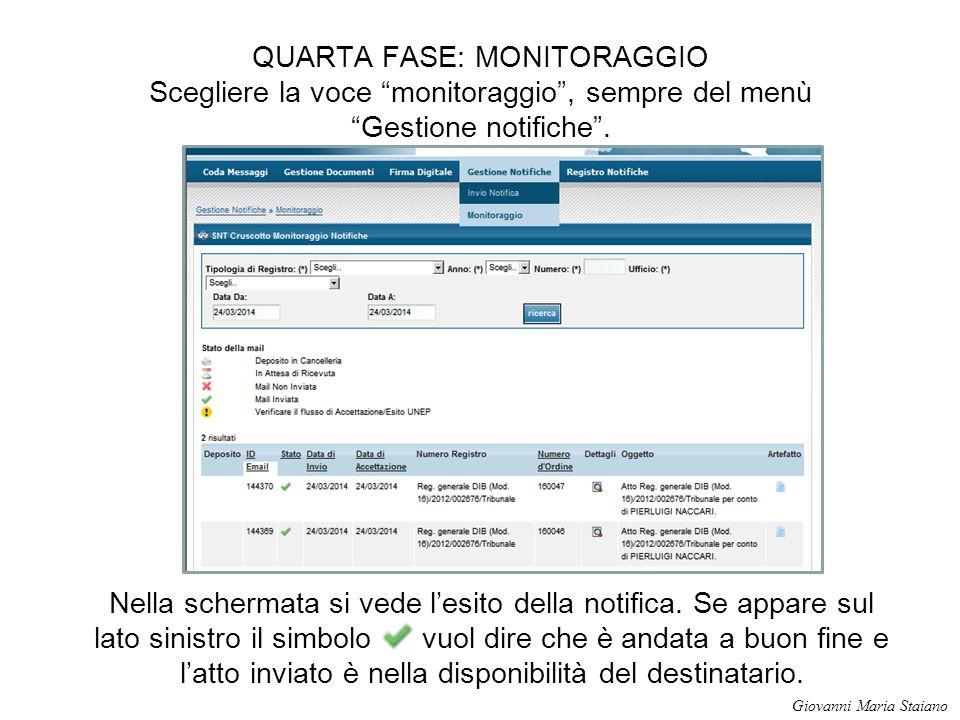 QUARTA FASE: MONITORAGGIO Scegliere la voce monitoraggio , sempre del menù Gestione notifiche .