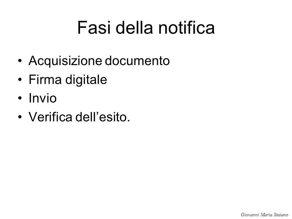 Fasi della notifica Acquisizione documento Firma digitale Invio