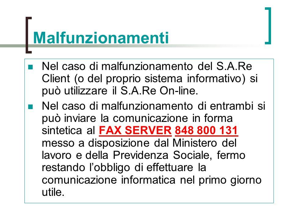 Malfunzionamenti Nel caso di malfunzionamento del S.A.Re Client (o del proprio sistema informativo) si può utilizzare il S.A.Re On-line.