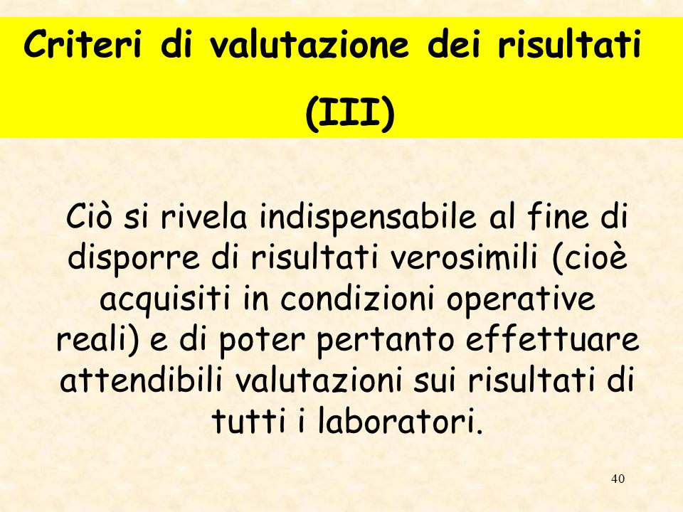 Criteri di valutazione dei risultati (III)