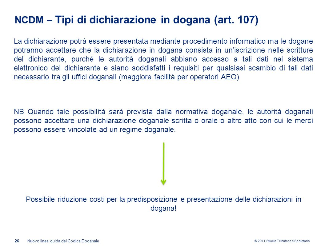 NCDM – Tipi di dichiarazione in dogana (art. 107)