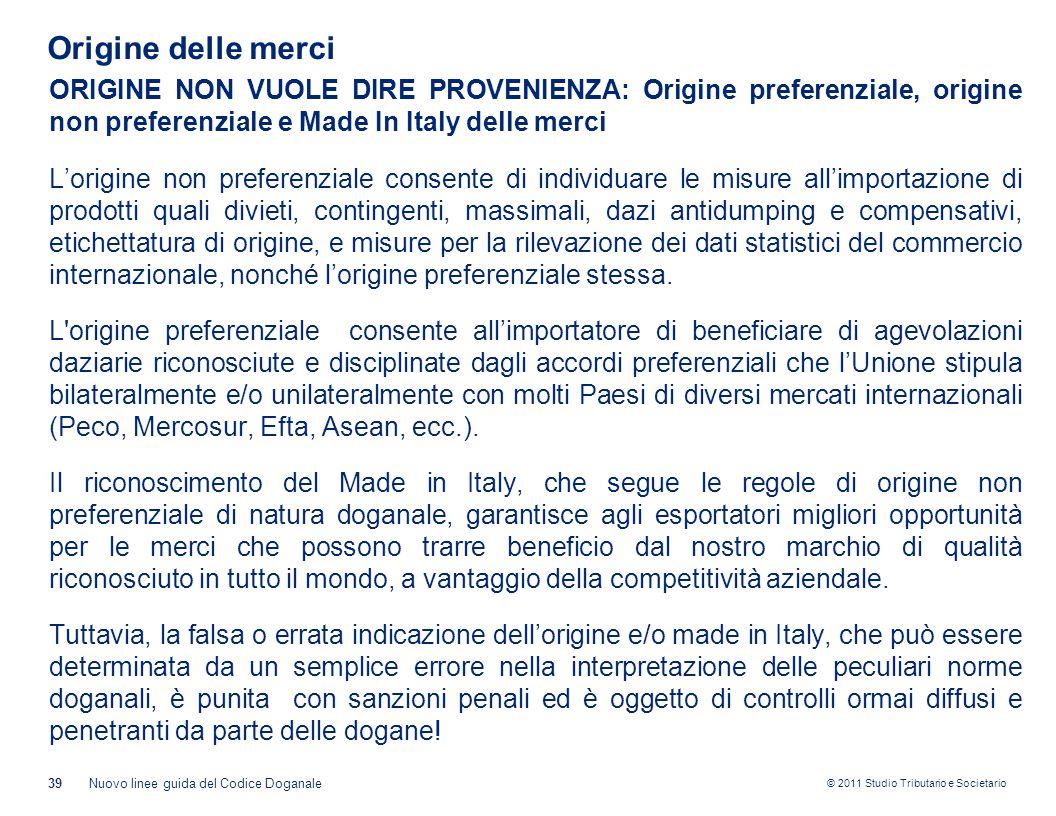 Origine delle merci ORIGINE NON VUOLE DIRE PROVENIENZA: Origine preferenziale, origine non preferenziale e Made In Italy delle merci.