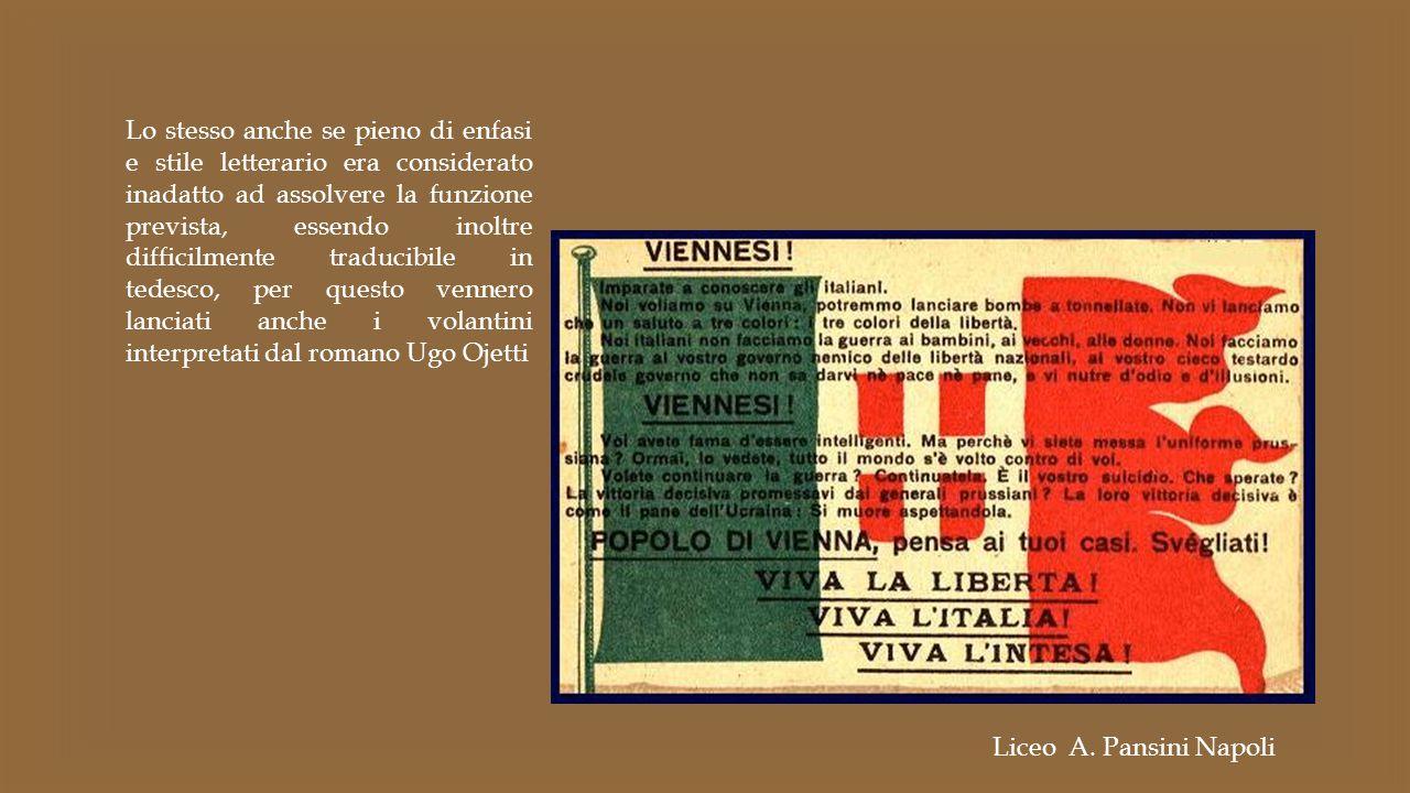 Lo stesso anche se pieno di enfasi e stile letterario era considerato inadatto ad assolvere la funzione prevista, essendo inoltre difficilmente traducibile in tedesco, per questo vennero lanciati anche i volantini interpretati dal romano Ugo Ojetti