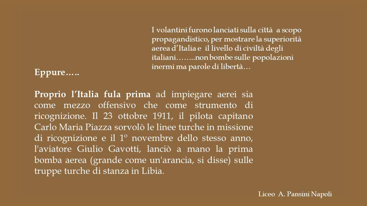 I volantini furono lanciati sulla città a scopo propagandistico, per mostrare la superiorità aerea d'Italia e il livello di civiltà degli italiani……..non bombe sulle popolazioni inermi ma parole di libertà…