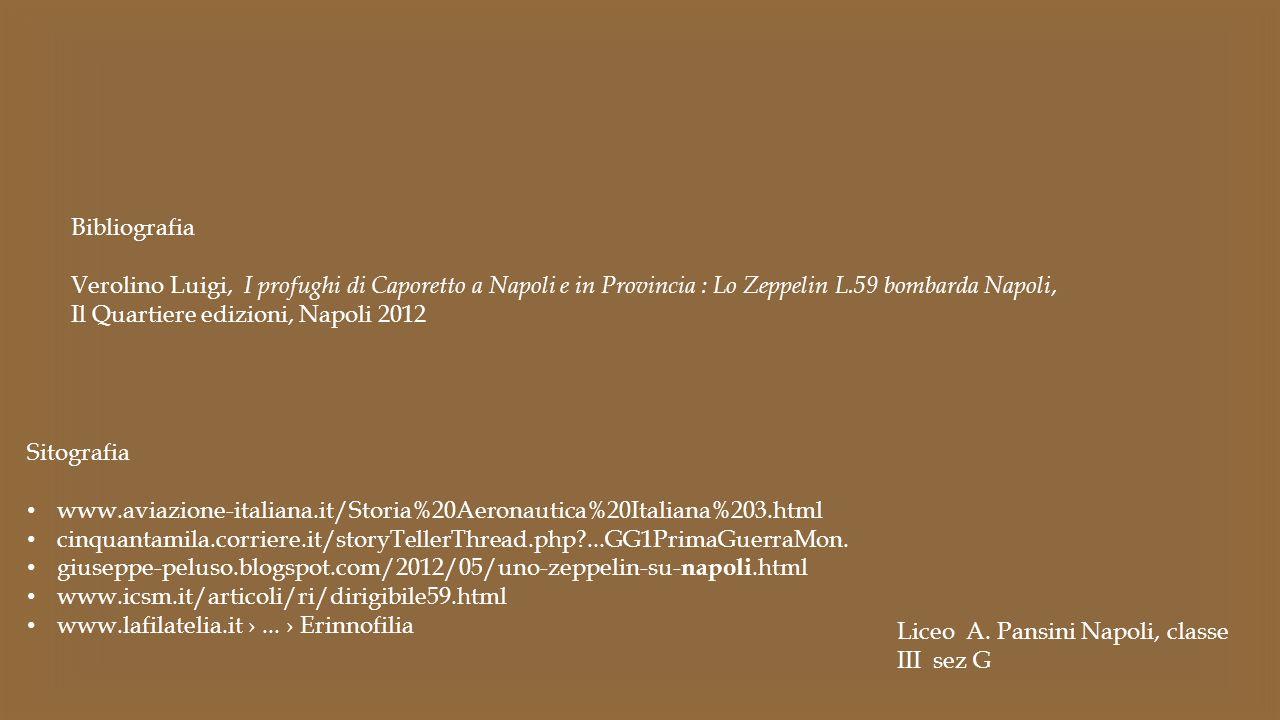 Bibliografia Verolino Luigi, I profughi di Caporetto a Napoli e in Provincia : Lo Zeppelin L.59 bombarda Napoli,