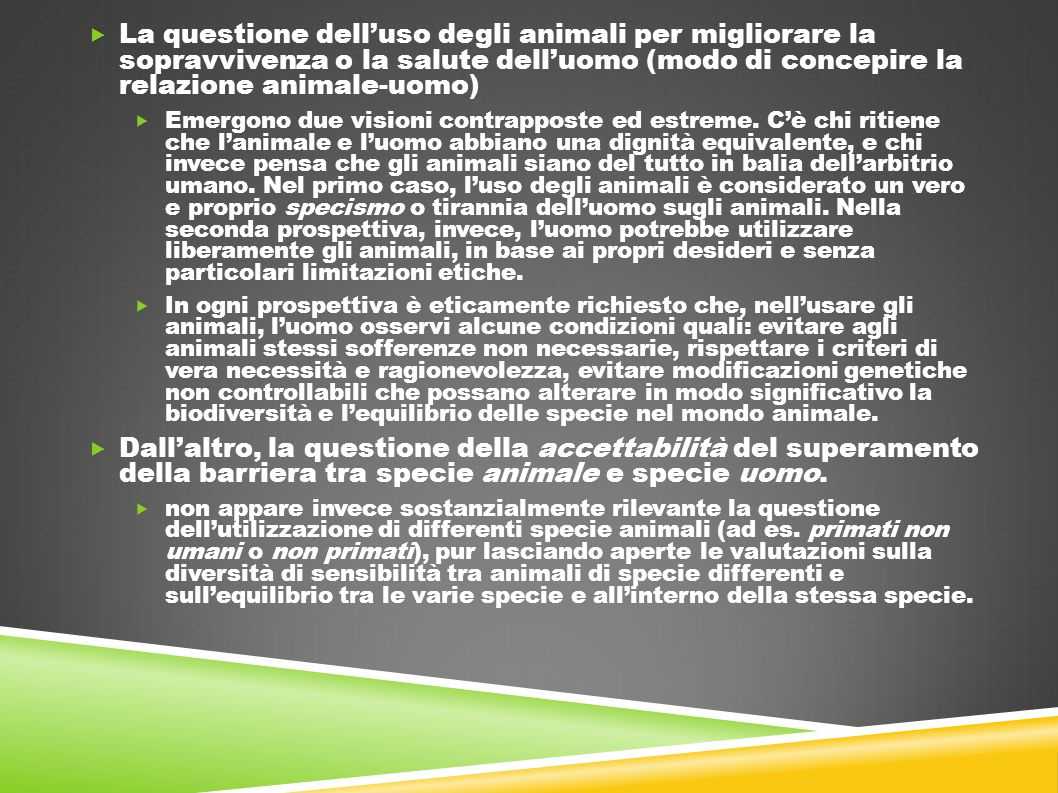 La questione dell'uso degli animali per migliorare la sopravvivenza o la salute dell'uomo (modo di concepire la relazione animale-uomo)