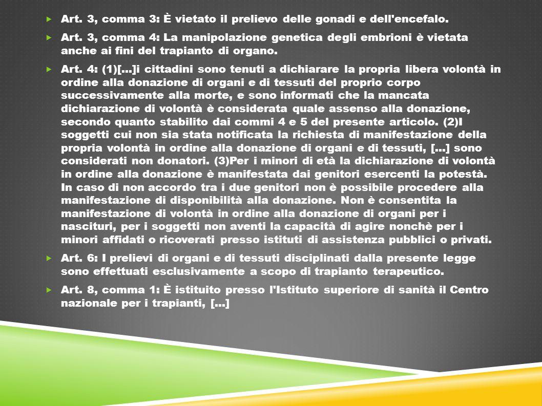 Art. 3, comma 3: È vietato il prelievo delle gonadi e dell encefalo.